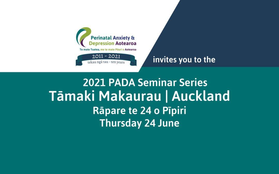 Tāmaki Makaurau  Auckland PADA Seminar – 24 Pīpiri   June 2021