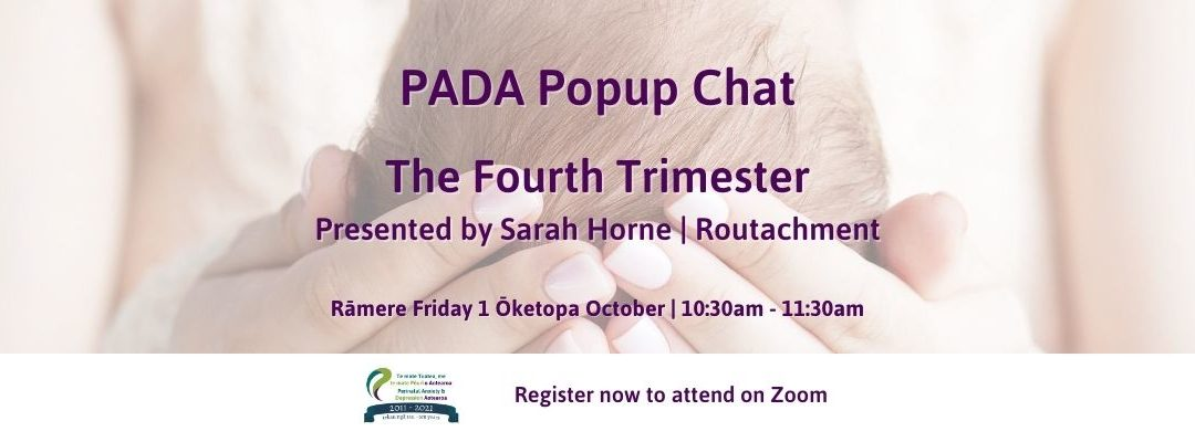 PADA Popup Chat #27 The Fourth Trimester